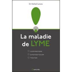 La maladie de Lyme - Comprendre - Diagnostiquer - Traiter
