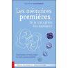 Les mémoires premières, de la conception à la naissance - Psychanalyse et embryologie - Le cas du jumeau fantôme