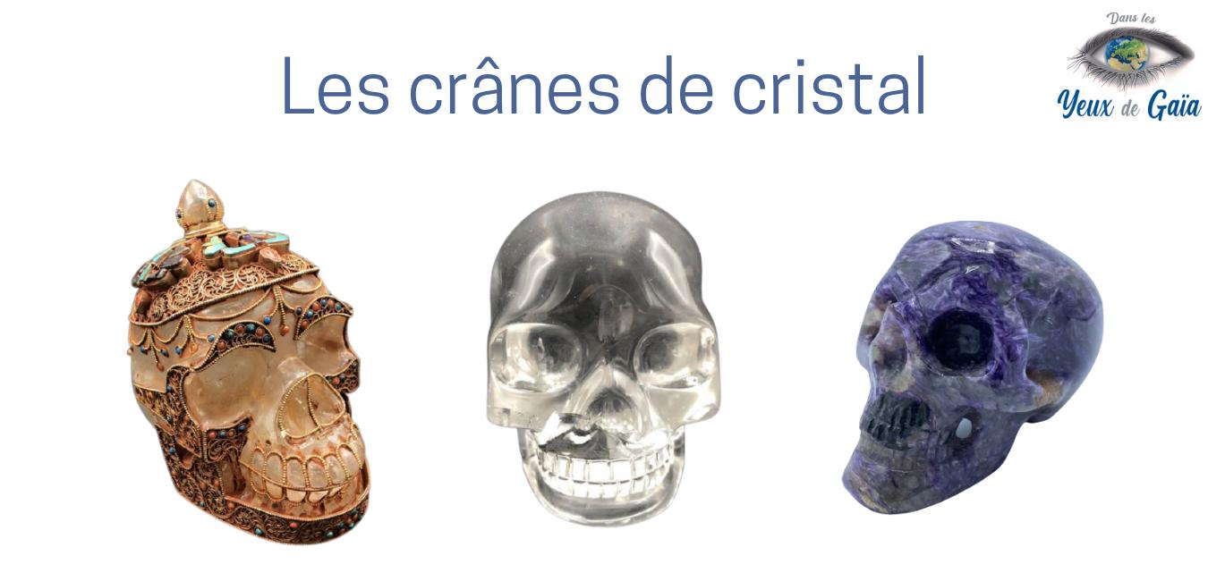 Crânes en cristal, en minéraux, et en pierres | Dans les Yeux de Gaia